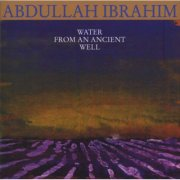 abdullah ibrahim - water from ancient well - cd