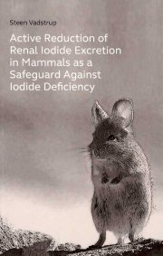 active reproduktion of renal lodide excretion in mammals as a safeguard against lodide deficiency - bog
