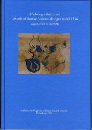 adels- og våbenbreve udstedt af danske (unions-)konger indtil 1536 - bog