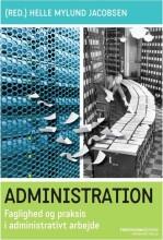 administration - faglighed og praksis i administrativt arbejde - bog
