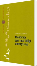 adopterede børn med tidligt omsorgssvigt - bog