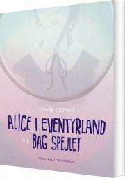 alice i eventyrland og bag spejlet - bog