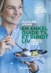 alkaline living. en enkel guide til et sundt liv - bog