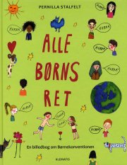 alle børns ret - en billedbog om børnekonventionen - bog