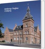 ambergs tinghus i esbjerg - bog