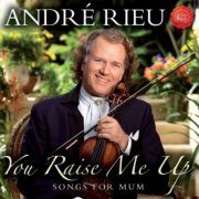 andre rieu - you raise me up - songs for mum - cd