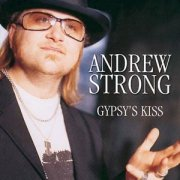 Image of   Andrew Strong - Gypsys Kiss - CD