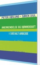 anerkendelse og dømmekraft i socialt arbejde - bog
