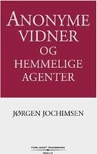 anonyme vidner og hemmelige agenter - bog