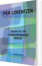 ansvar og etik i socialpædagogisk arbejde - bog