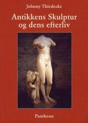 antikkens skulptur og dens efterliv - bog
