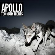 Image of   Apollo - Too Many Nights - CD