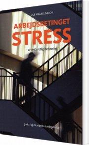 arbejdsbetinget stress i arbejdsretlig belysning - bog