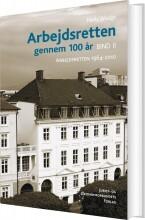 arbejdsretten gennem 100 år. bind 2 - bog