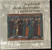 Billede af Aspekter Af Dansk Klostervæsen I Middelalderen - Bog