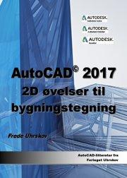 autocad 2017 2d øvelser til bygningstegning - bog