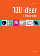 100 ideer til håndarbejde - bog