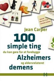 100 simple ting du kan gøre for at forebygge alzheimers og aldersrelateret demens - bog