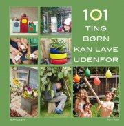 101 ting børn kan lave udendørs - bog