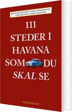 111 steder i havana som du skal se - bog