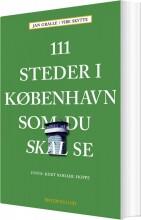 111 steder i københavn som du skal se - bog