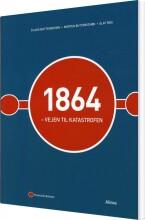 1864 - vejen til katastrofen - bog