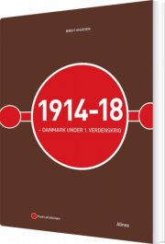 1914-18 - danmark under 1. verdenskrig - bog