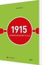 1915 - kampen for valgret til alle - bog