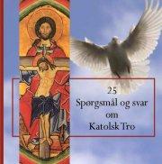 25 spørgsmål og svar om katolsk tro - bog