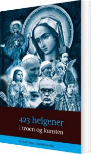 423 helgener i troen og kunsten - bog