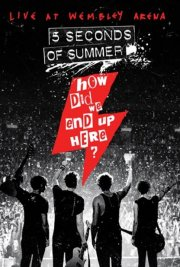 5 seconds of summer - how did we end up here - live at wembley arena - DVD