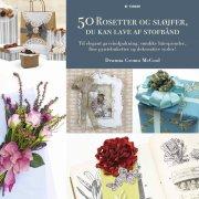 50 rosetter og sløjfer, du kan lave af stofbånd - bog