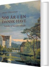 500 år i en dansk have - bog