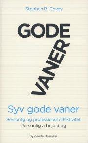 7 gode vaner - personlig og professionel effektivitet. personlig arbejdsbog - bog
