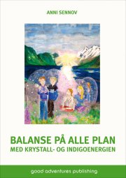 balanse på alle plan med krystall- og indigoenergien - bog