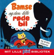 pixi-bib: bamse og den lille røde bil og andre historier - bog