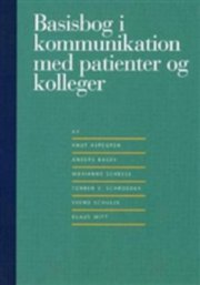 basisbog i kommunikation med patienter og kolleger - bog