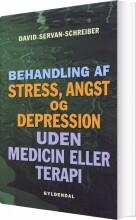 behandling af stress, angst og depression uden medicin eller terapi - bog