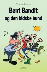 bent bandit og den bidske hund - bog