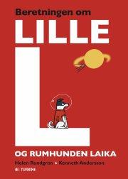 beretningen om lille l og rumhunden laika - bog