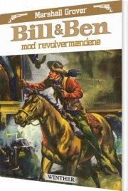 bill og ben mod revolvermændene - bog