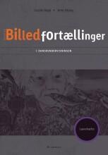 billedfortællinger i danskundervisningen. lærerhæfte - bog