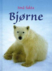 små fakta - bjørne - bog
