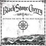 black stone cherry - between the devil and the deep blue sea - cd