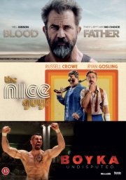 blood father // the nice guys // boyka undisputed - DVD