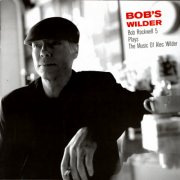 Image of   Bob Rockwell 5 - Bobs Wilder - CD