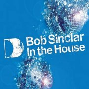 Image of   Bob Sinclar - In The House - CD