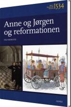 børn i danmarks historie 1534, anne og jørgen og reformationen - bog