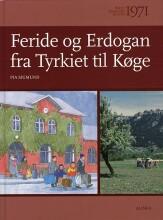 børn i danmarks historie 1971, feride og erdogan fra tyrkiet til køge - bog
