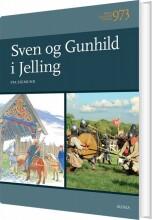 børn i danmarks historie 973, sven og gunhild i jelling - bog